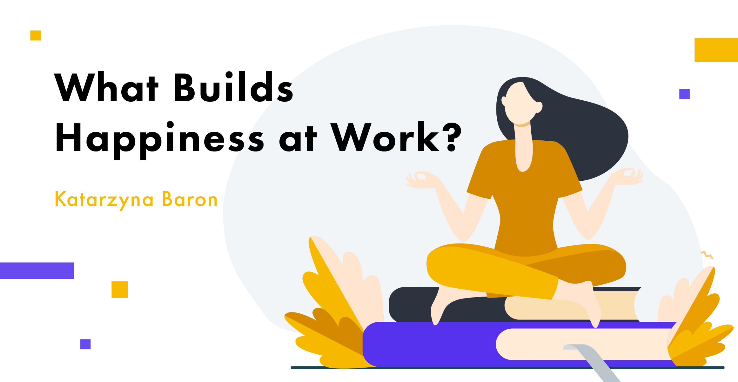 What builds happuness at work