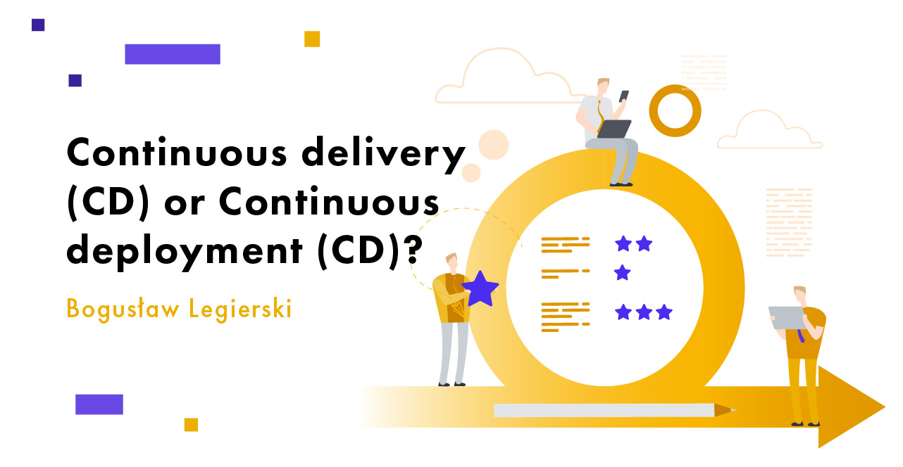 continuous delivery or continuous deployment